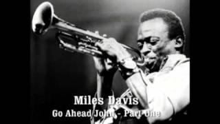 Miles Davis - Go Ahead John (part one)