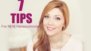 7 Tips for NEW Homeschoolers!