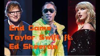 Taylor Swift - End Game ft. Ed Sheeran, Future (Lyrics)