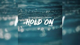 Gambar cover Chord Overstreet - Hold On [ft. Deepend] (Remix) (Letra/Lyrics)