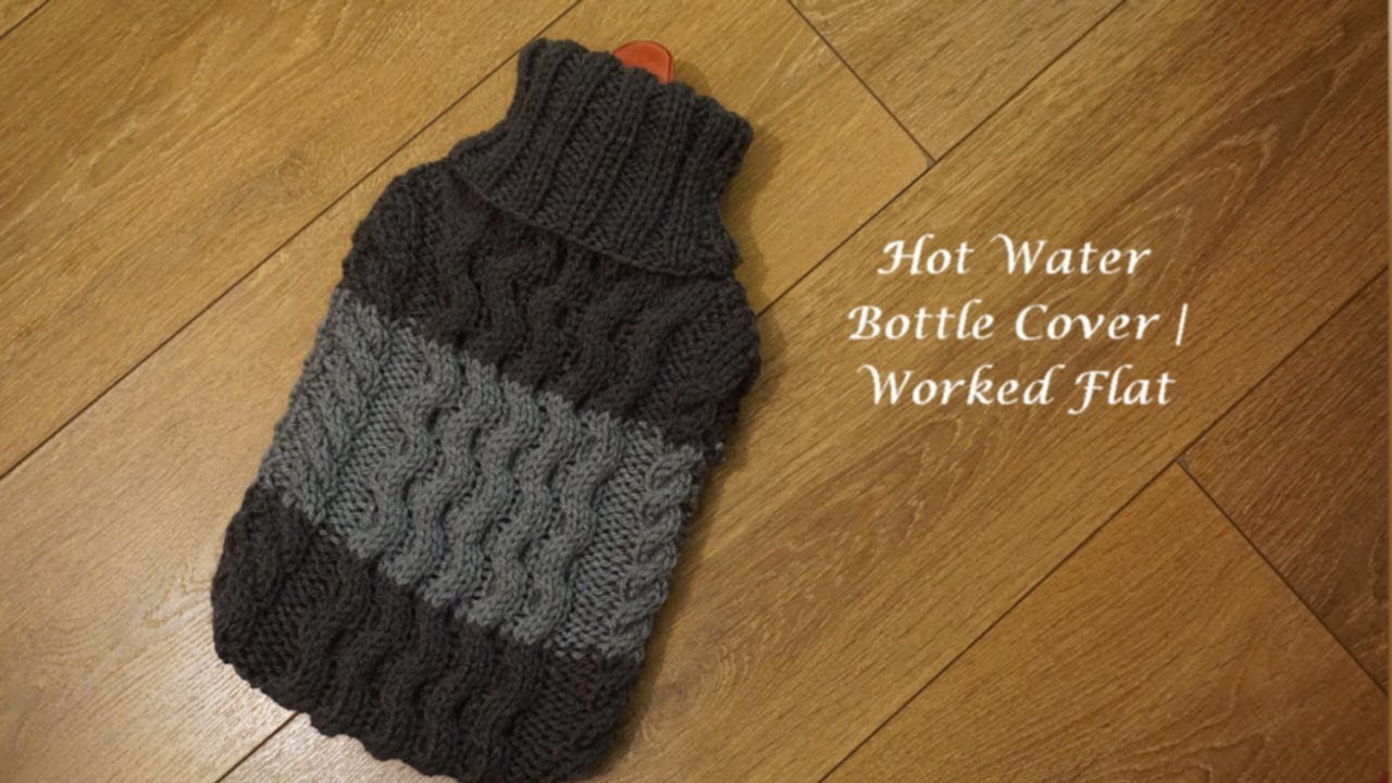Hot Water Bottle Cover | Worked Flat - YouTube