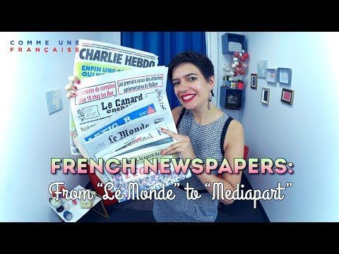 "From ""Le Monde"" To ""Mediapart"": French Newspapers (to Practice Your French Reading)"