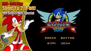 Let's Play Sonic 1 & 2 (8-Bit) LIVE - 10K special!