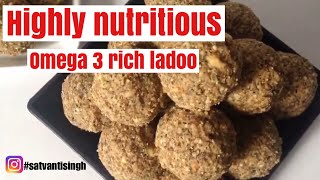 Highly nutritious protein  Ladoo,Omega 3 rich Ladoo,Eat Ladoo To Lose Weight,लड्डू खाओ वज़न घटाओ,