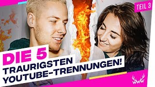 Die 5 TRAURIGSTEN YouTube-Trennungen! - Teil 3 | TOP 5