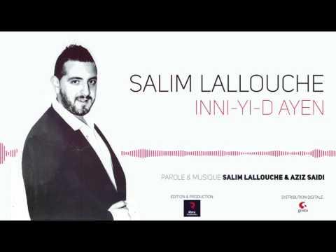 Salim LALLOUCHE 2017 ... Inni yi d ayen