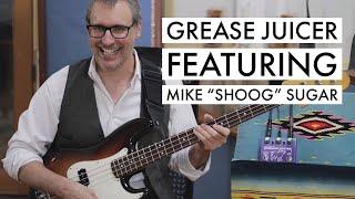 """'Grease Juicer' Featuring Mike """"Shoog"""" Sugar"""