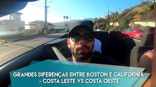 Grandes diferenças entre Boston e California - Costa Leste VS costa Oeste