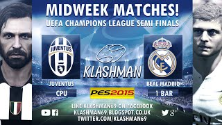 Juventus vs Real Madrid | MOTW Champions League Semi Final | PES 2015