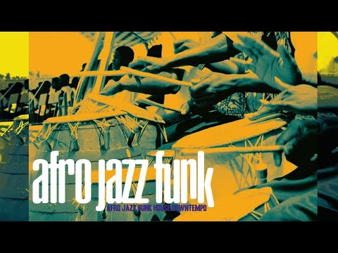 Afro Jazz Funk - Top lounge and chillout music - Dance Funky House