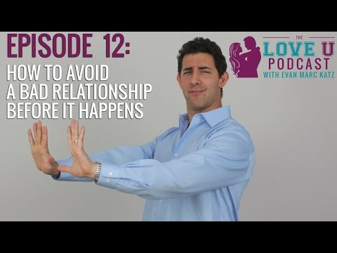 How to Avoid a Bad Relationship Before It Happens