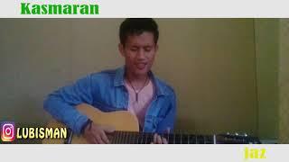 Keren// LAGU KASMARAN(COVER JAZ)