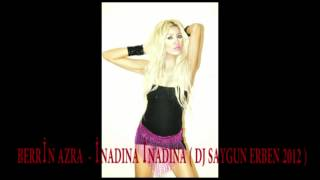 Gambar cover BERRİN AZRA - İNADINA İNADINA ( DJ SAYGUN ERBEN 2012 )