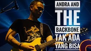 Download Lagu [HD] ANDRA AND THE BACKBONE - TAK ADA YANG BISA | Live From Authenticity - Serang 2017 mp3