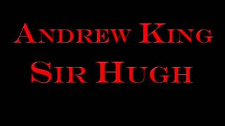 Andrew King - Sir Hugh