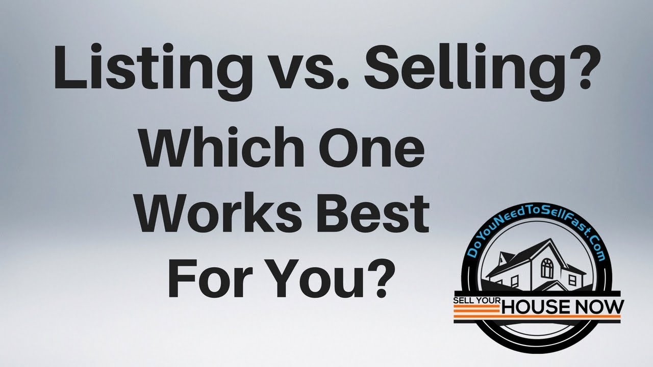 Listing vs. Selling | DoYouNeedToSellFast.com