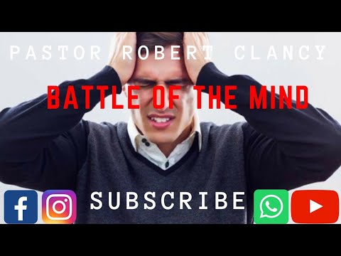 BATTLE FOR THE MIND - PST ROBERT CLANCY