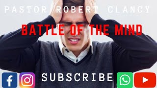 BATTLE FOR THE MIND - PST ROBERT CLANCY thumbnail