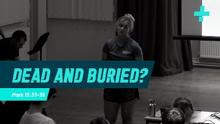 CIS - Sports Plus '19 - Dead and Buried? - Mark 15: 33-39