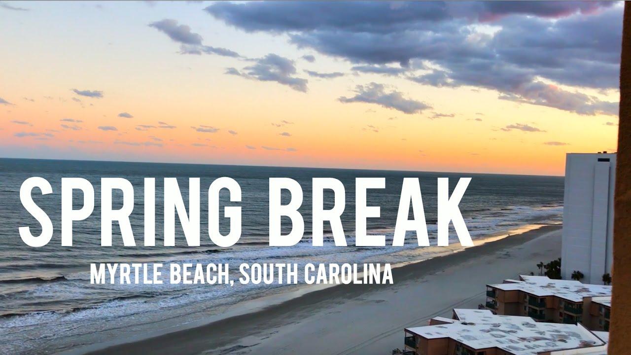 Spring Break 2017 Myrtle Beach South Carolina