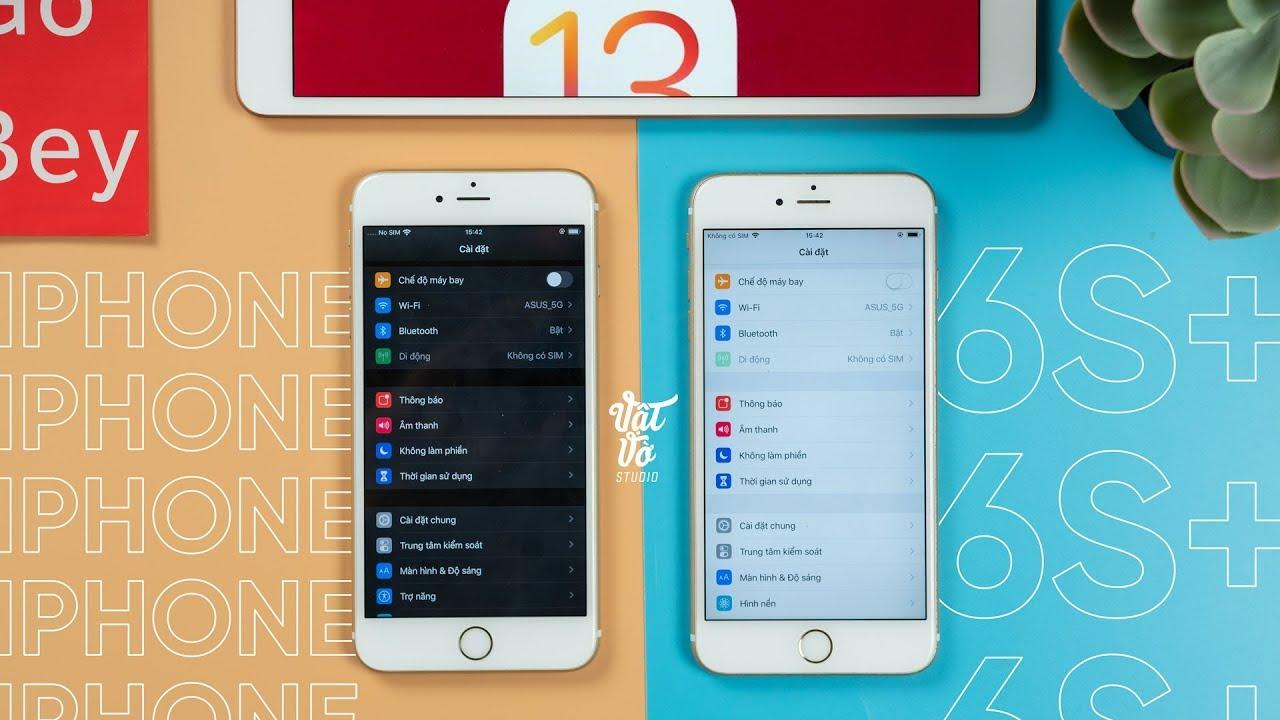 iPhone 6s Plus lên iOS 13 và kết quả thì…