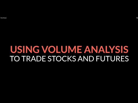 Using Volume Analysis to Trade Stocks and Futures