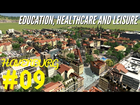 Expanding the city | Education, Healthcare and Leisure - Cities Skylines: Havenburg E09