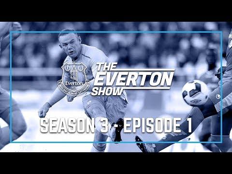 EVERTON SHOW: SEASON 3, EPISODE 1