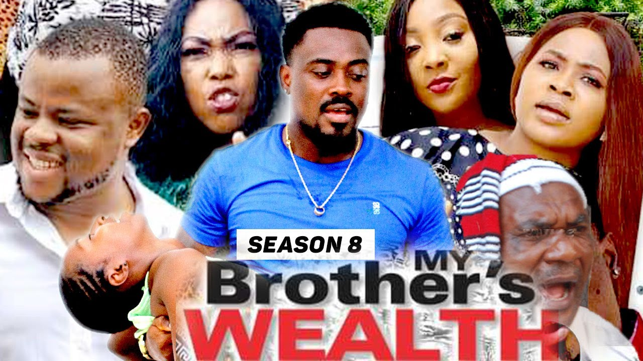 Download MY BROTHER'S WEALTH (SEASON 8) {TRENDING NEW MOVIE} - 2021 LATEST NIGERIAN NOLLYWOOD MOVIES