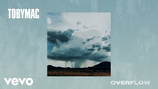 TobyMac - Overflow (Audio)