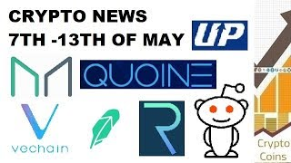Cryptocurrency News: 2nd Week of May News (Vechain, Reddit, REQ, DAI, Quoine, UPbit, Robinhood)