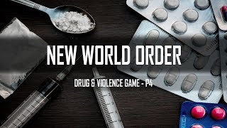 New World Order - Series | Drugs & Violence Game | P4