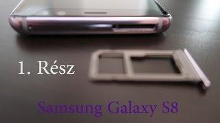 Samsung Galaxy S8 1. Rész. - Unboxing/Kicsomagolás, első használat és az Edge Panelek