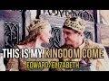 Edward Elizabeth This Is My Kingdom Come mp3