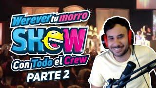EL W2MSHOW CON TODO EL CREW - PARTE 2