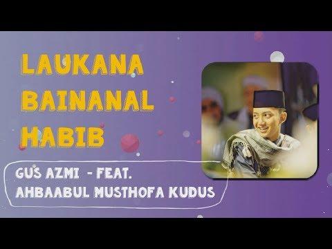 Lirik Law Kana Bainanal Habib - Gus Azmi feat. Ahbaabul Musthofa Kudus