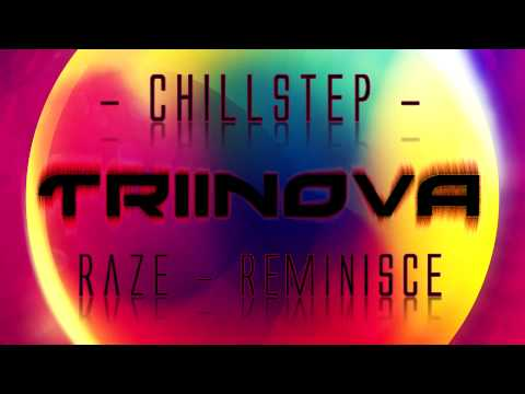 [Chillstep] Raze - Reminisce (HD HQ) + Download ツ
