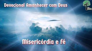 Misericórdia e fé // Amanhecer com Deus // Igreja Presbiteriana Floresta - GV