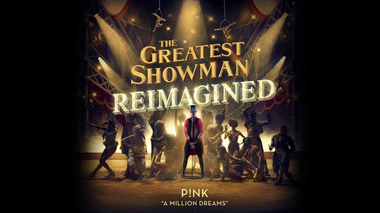 P Nk A Million Dreams From The Greatest Showman