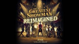 P!nk - A Million Dreams  From The Greatest Showman: Reimagined