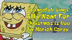 "SpongeBob sings ""All I Want For Christmas Is You"" by Mariah Carey"