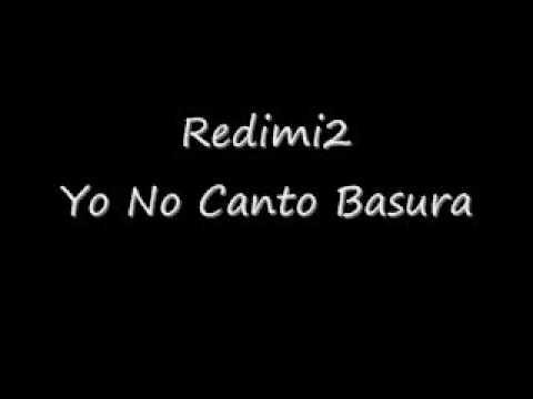 musica de redimi2 yo no canto basura