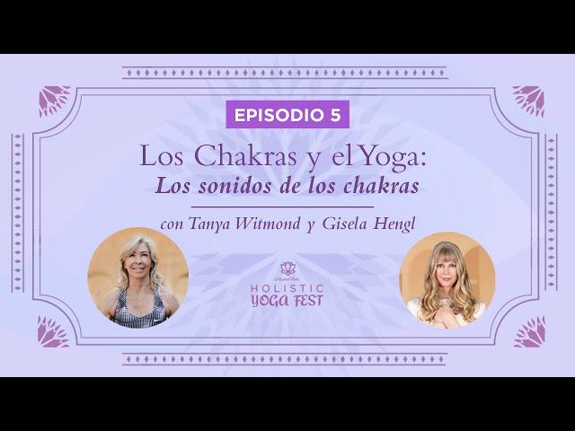 Episodio 5:  Los Sonidos de los Chakras