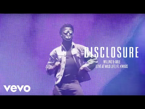 Disclosure - Willing & Able (Live at Wild Life) ft. Kwabs