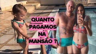 QUANTO PAGAMOS NA MANSÃO + TOUR Mostramos tudo ! thumbnail