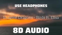 Imagine Dragons - Birds ft. Elisa (8D USE HEADPHONES)🎧