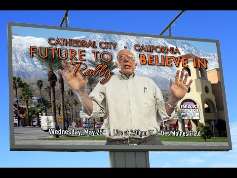 Bernie Sanders LIVE from Cathedral City, CA - A Future to Believe in Rally - #Calibernication