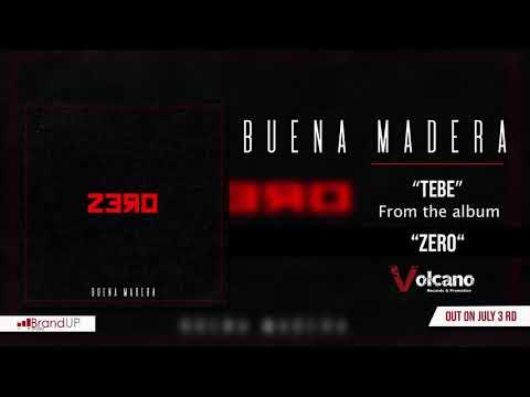 Buena Madera - Tebe [OFFICIAL AUDIO]