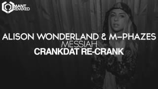 Alison Wonderland & M-Phazes - Messiah (Crankdat Re-Crank)