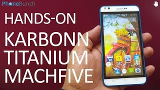 Karbonn Titanium MachFive Hands-on Overview and First Impressions